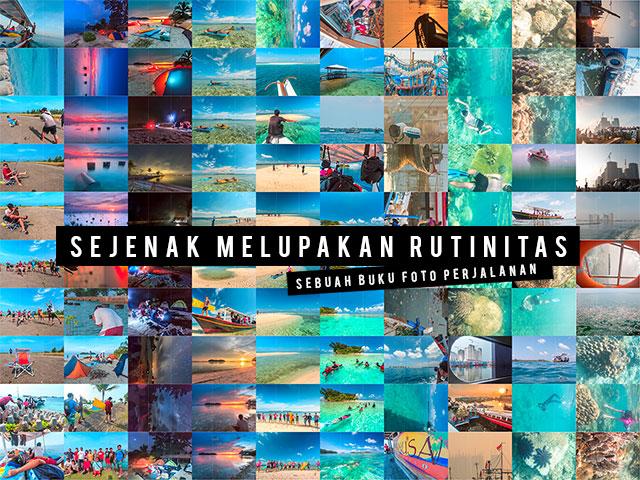 kemping pulau seribu 4 - [on progress] Ebook : Sejenak Melupakan Rutinitas