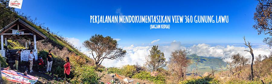 Perjalanan Mendokumentasikan View 360 Gunung Lawu (bagian kedua)