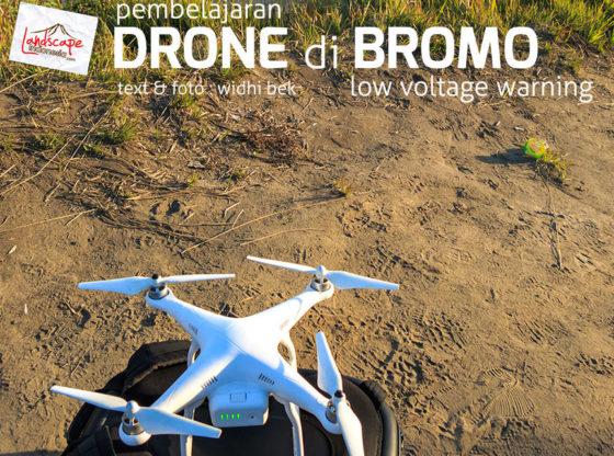 bromo drone 0b 560x416 - Pembelajaran Drone di Bromo : Low Voltage Warning
