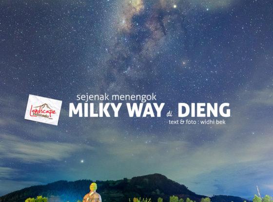 milky way dieng 0 560x416 - Milky Way Dieng : Sejenak Menengok Keluar