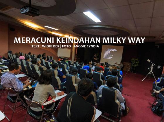 meracuni milkyway 0 560x416 - Meracuni Keindahan Milky Way | Planetarium Jakarta