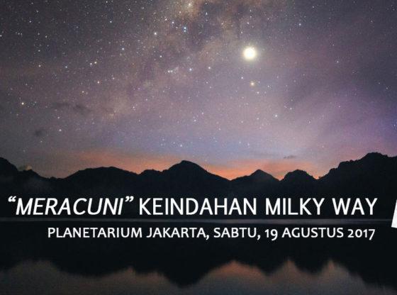 "meracuni milkyway 1a 560x416 - Kumpul Bareng ""Meracuni"" Keindahan Milky Way"