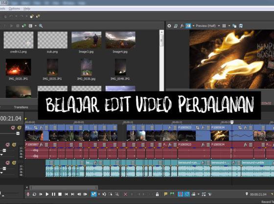 belajar edit video 560x416 - Belajar Edit Video Perjalanan