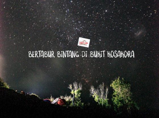 bertabur bintang di bukit kosakora 0 560x416 - Bertabur bintang di bukit KosaKora
