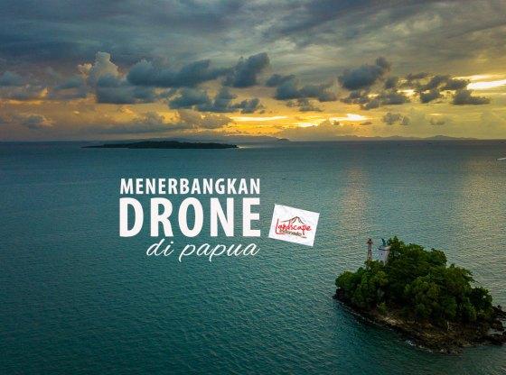 drone di papua 0 - Kaleidoskop Perjalanan 2018