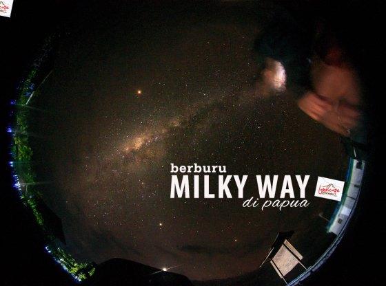 milkyway papua 0 - Kaleidoskop Perjalanan 2018