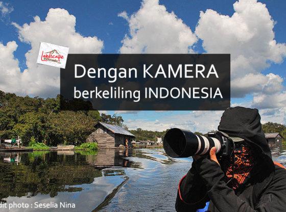 dengan kamera berkeliling indonesia 0 560x416 - Dengan kamera berkeliling Indonesia
