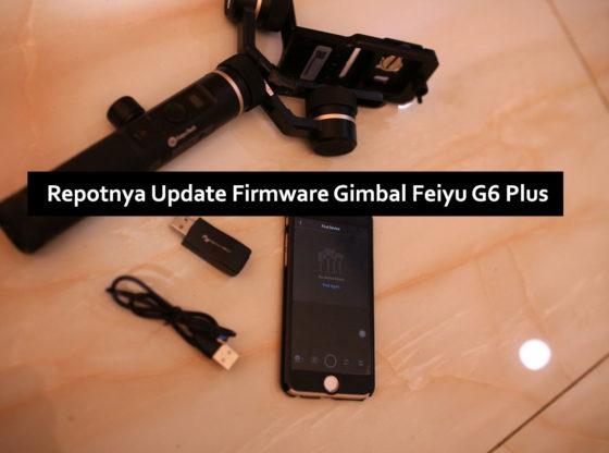 update firmware gimbal feiyu 02 560x416 - Repotnya Update Firmware Gimbal Feiyu G6 Plus