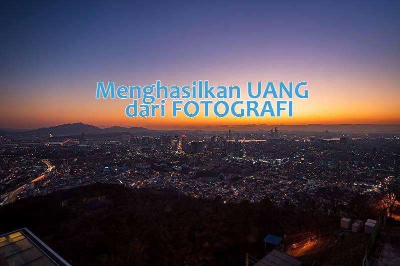 menghasilkan uang dari fotografi