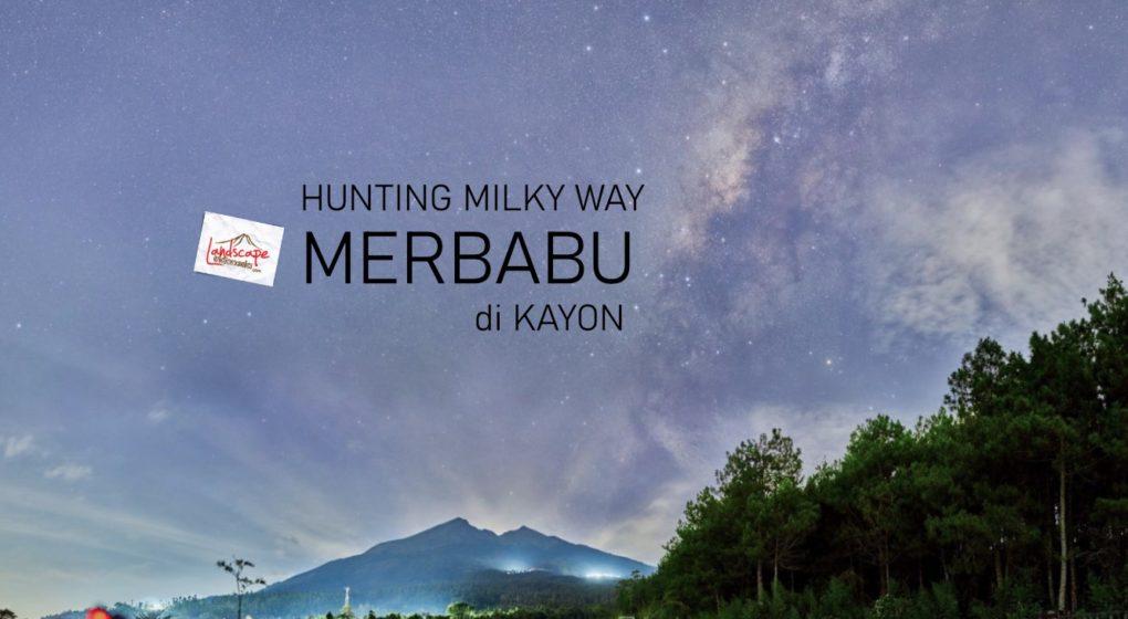 hunting milky way merbabu di kayon